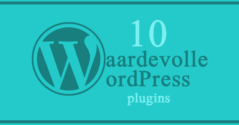 10 waardevolle wordpress plugins