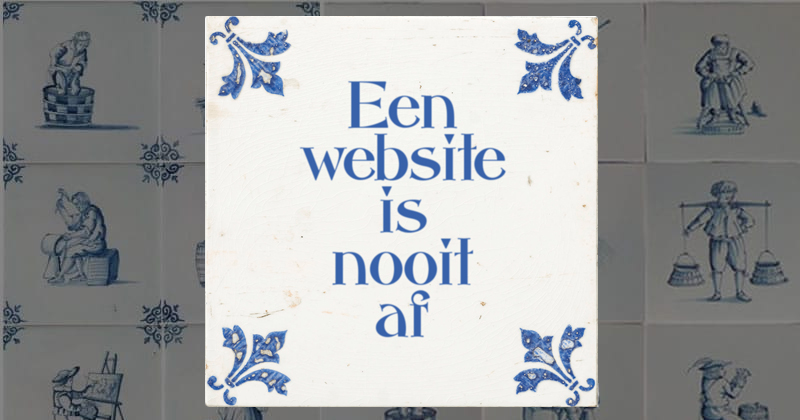 een website is nooit af
